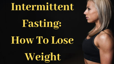Intermittent Fasting How To Lose Weight